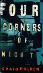 Four Corners of Night ebook by Craig Holden