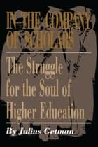 In the Company of Scholars ebook by Julius Getman
