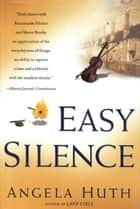 Easy Silence ebook by Angela Huth