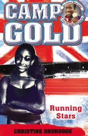 Camp Gold: Running Stars ebook by Christine Ohuruogu