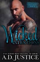 Wicked Intentions ebook by A.D. Justice