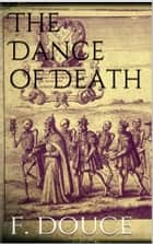 The Dance of Death ebook by Francis Douce