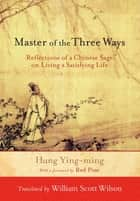 Master of the Three Ways ebook by Hung Ying-Ming,William Scott Wilson,Bill Porter