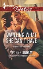 Wanting What She Can't Have ebook by Yvonne Lindsay