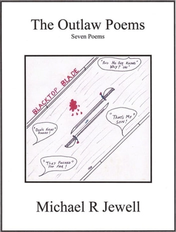 The Outlaw Poems ebook by Michael R Jewell