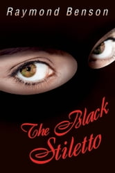 The Black Stiletto - A Novel ebook by Benson, Raymond