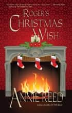 Roger's Christmas Wish ebook by Annie Reed