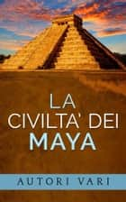 La civiltà dei Maya ebook by AA. VV.