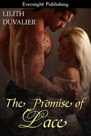 The Promise of Lace ebook by Lilith Duvalier