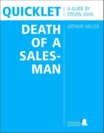 Quicklet on Arthur Miller's Death of a Salesman (CliffNotes-like Book Summary and Analysis) ebook by Steven  John