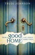 From a Good Home eBook por Trudi Johnson