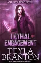 Lethal Engagement ebook by Teyla Branton