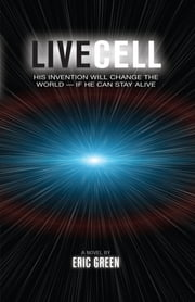 LiveCell: A Novel ebook by Eric Green