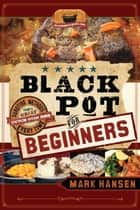 Black Pot For Beginners ebook by Mark Hansen