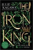 The Iron King Special Edition ebook by Julie Kagawa