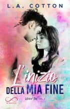 L'inizio della mia fine - Wicked Bay vol. 1 eBook by L. A. Cotton