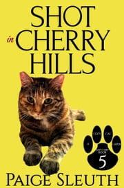 Shot in Cherry Hills ebook by Paige Sleuth