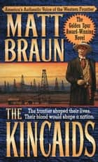 The Kincaids ebook by Matt Braun