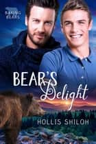 Bear's Delight - Baking Bears, #2 ebook by Hollis Shiloh