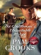 The Cattleman's Unsuitable Wife ebook by Pam Crooks