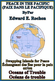 Peace in the Pacific (Paix dans le Pacifique) ebook by Edward E. Rochon