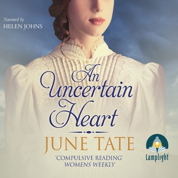 An Uncertain Heart audiobook by June Tate
