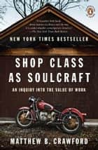 Shop Class as Soulcraft ebook by Matthew B. Crawford