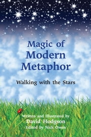 Magic of Modern Metaphor - Walking with the Stars ebook by David Hodgson,Nick Owen