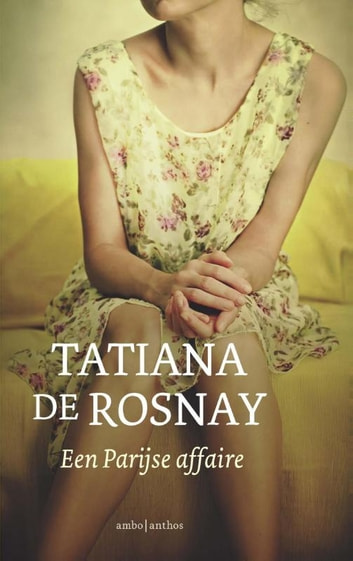 Een Parijse affaire ebook by Tatiana de Rosnay