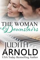 The Woman Downstairs ebook by Judith Arnold