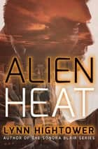Alien Heat ebook by Lynn Hightower