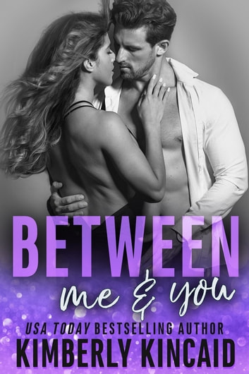 Between Me & You ebook by Kimberly Kincaid