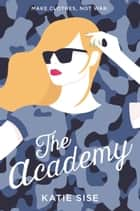 The Academy ebook by Katie Sise