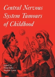 Central Nervous System Tumours of Childhood ebook by Stephen Lowis, Edward Estlin