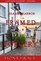 Framed by a Forgery (A Lacey Doyle Cozy Mystery—Book 8) ebook by