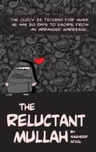 The Reluctant Mullah ebook by Sagheer Afzal