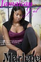 Jamaican Gal ebook by Marlene