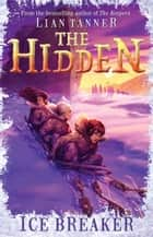 Ice Breaker: The Hidden Series 1 ebook by