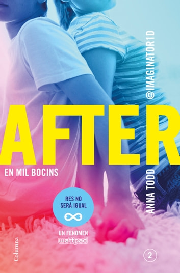 After. En mil bocins (Sèrie After 2) (Edició en català) - En mil bocins eBook by Anna Todd