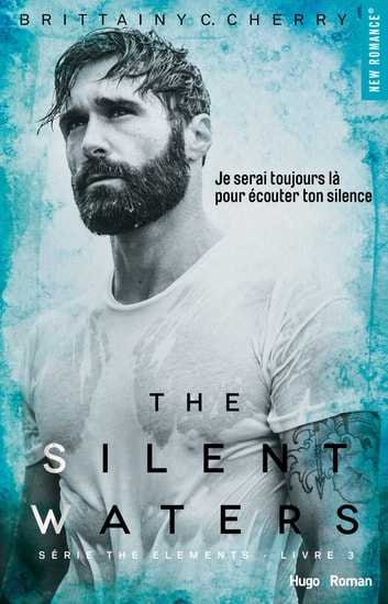 The silent waters Série The elements Livre 3 eBook by Brittainy c Cherry