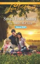 Small-Town Nanny - A Single Dad Romance ebook by Lee Tobin McClain
