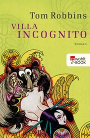 Villa Incognito ebook by Tom Robbins, Pociao, Roberto de Hollanda