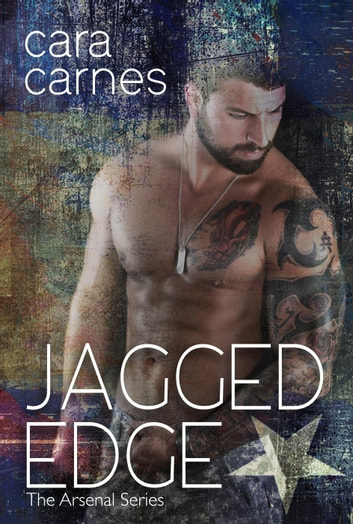 Jagged Edge - The Arsenal, #1 ebook by Cara Carnes