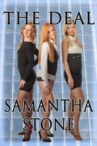 The Deal ebook by Samantha Stone