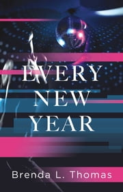 Every New Year ebook by Brenda L. Thomas