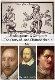 Shakespeare & Company - The Story of Lord Chamberlain's Men ebook by Paul Brody