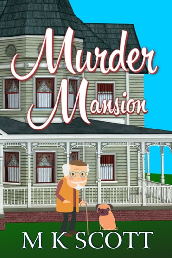 The Painted Lady Inn Mysteries: Murder Mansion ebook by M K Scott