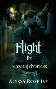 Flight (The Crescent Chronicles #1) ebook by Alyssa Rose Ivy