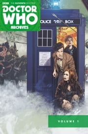 Doctor Who: The Eleventh Doctor Archives Omnibus ebook by Tony Lee,Joshua Hail Fialkov,Matthew Dow Smith,Dan McDaid,Andrew Currie,Richard Piers Rayner,Tim Hamilton,Horacio Domingues,Josh Adams,Blair Shedd,Mitch Gerads,Charlie Kirchoff,Phil Elliott,Rachelle Rosenburg,Kyle Latino,Deborah McCumiskey