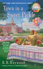 Town in a Sweet Pickle - A Candy Holliday Murder Mystery ebook by B. B. Haywood